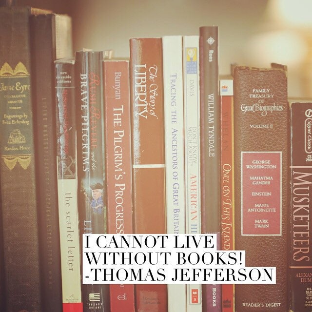 Can't live without books! Thomas Jefferson quote